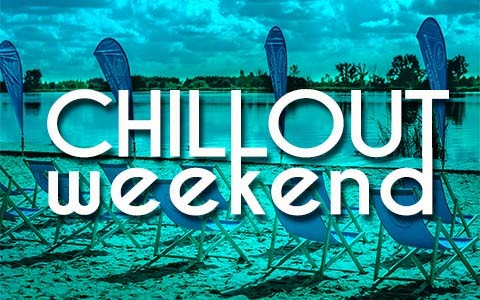 CHILLOUT WEEKEND
